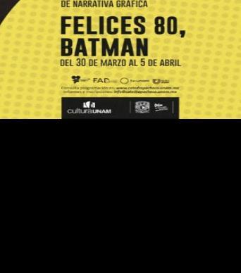La UNAM celebra los 80 años de Batman