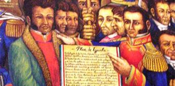El Plan de Iguala, el documento que abre la independencia de México